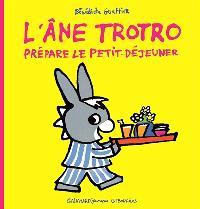 L'âne Trotro. Volume 13, L'âne Trotro prépare le petit déjeuner