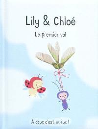 Lily & Chloé, Le premier vol