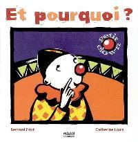 Petit clown. Volume 2006, Et pourquoi ?