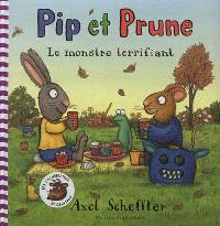 Pip et Prune, Le monstre terrifiant
