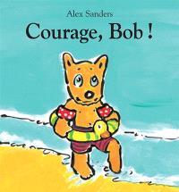 Courage, Bob