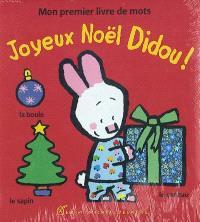 Joyeux Noël Didou ! : mon premier livre de mots