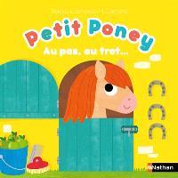 Petit Poney : au pas, au trot...