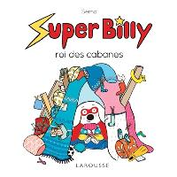 Super Billy, Super Billy roi des cabanes