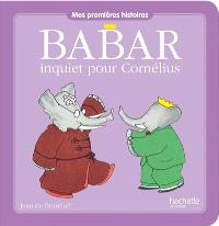 Babar inquiet pour Cornélius
