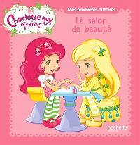 Charlotte aux fraises : le salon de beauté