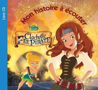 Clochette et la fée pirate : mon histoire à écouter