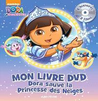 Dora sauve la princesse des neiges : mon livre DVD : 2 histoires, 2 films