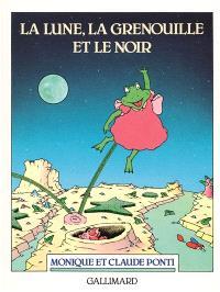La Lune, la grenouille et le noir