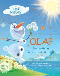 La reine des neiges : Olaf, un drôle de bonhomme de neige
