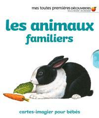 Les animaux familiers : cartes-imagier pour bébés