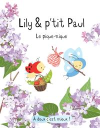 Lily et P'tit Paul : le pique-nique