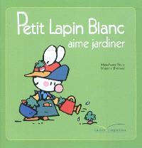Petit Lapin Blanc aime jardiner
