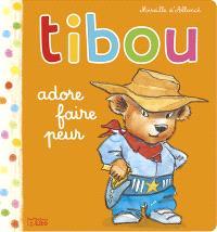 Tibou. Volume 8, Tibou adore faire peur