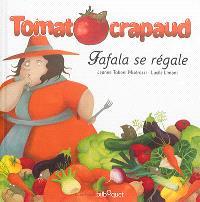 Tomatocrapaud, Fafala se régale