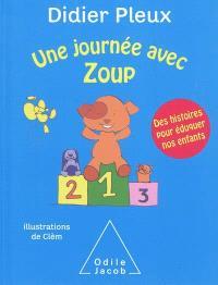 Une journée avec Zoup : des histoires pour éduquer nos enfants
