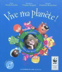 Vive ma planète ! : 9 histoires