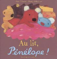 Au lit, Pénélope !