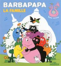 Barbapapa : la famille : livre sonore