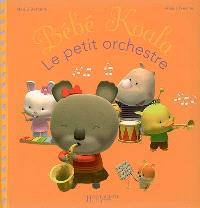 Bébé Koala. Volume 6, Le petit orchestre