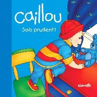 Caillou, sois prudent!
