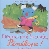 Donne-moi la main, Pénélope !