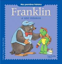 Franklin, Franklin a une mission