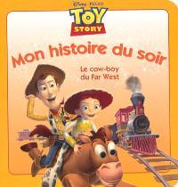 Le cow-boy du Far West : Toy story