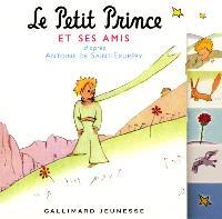 Le Petit Prince et ses amis