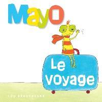 Mayo, Le voyage