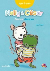 Nelly & César : mot à mot, dessus dessous