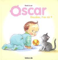 Oscar, Doudou, t'es où ?