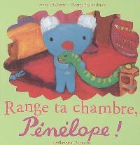 Range ta chambre, Pénélope !