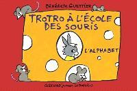 Trotro à l'école des souris : l'alphabet