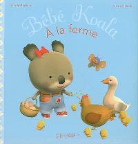Bébé Koala. Volume 5, Bébé Koala à la ferme