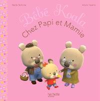 Bébé Koala. Volume 24, Chez papi et mamie