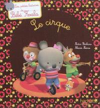 Bébé Koala, Le cirque