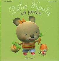 Bébé Koala. Volume 4, Le jardin