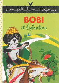 Bobi et Eglantine