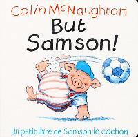 But Samson !