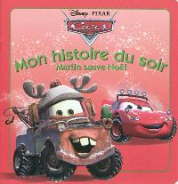Cars, quatre roues : Martin sauve Noël