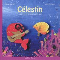 Célestin. Volume 2, Célestin organise le concert de l'océan