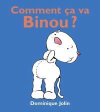 Comment ça va, Binou?