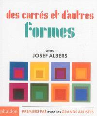Des carrés et d'autres formes : avec Josef Albers