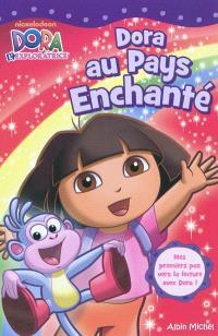 Dora au Pays enchanté : mes premiers pas vers la lecture avec Dora !