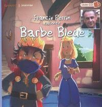 Francis Perrin raconte Barbe-Bleue