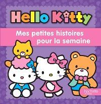 Hello Kitty : mes petites histoires pour la semaine