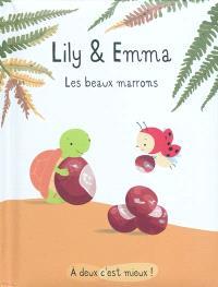 Lily & Emma, Les beaux marrons