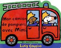 Mon camion de pompiers avec Mimi