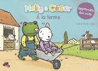 Nelly & César, Apprendre des mots à la ferme